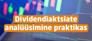 Veebiseminar 15. oktoobril: dividendiaktsiate analüüsimine praktikas